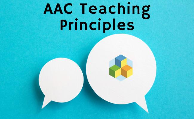 AAC Teaching Principles